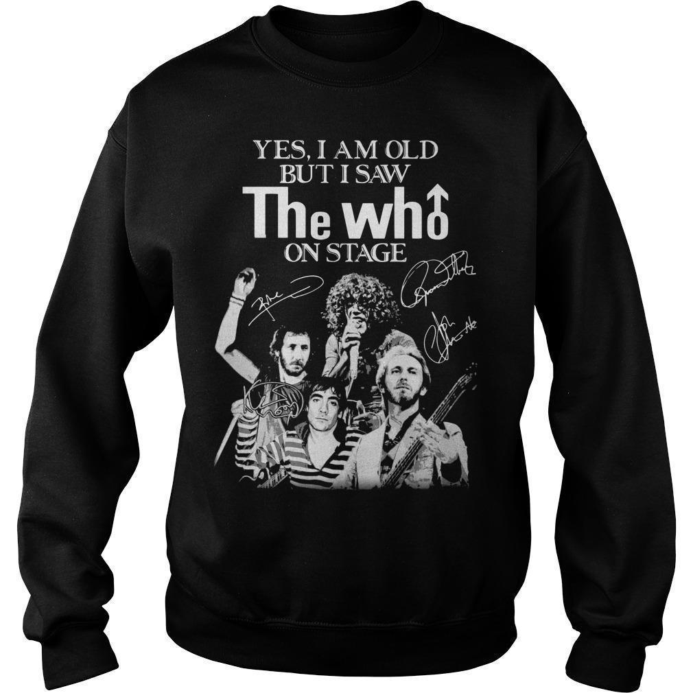 Yes I Am Old But I Saw The Who On Stage Signature Sweater