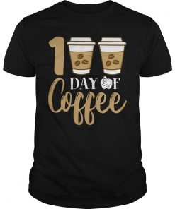 100 Days Of Coffee Shirt
