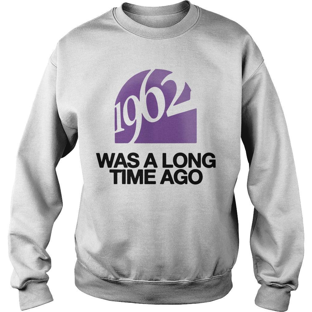 1962 Was A Long Time Ago Sweater