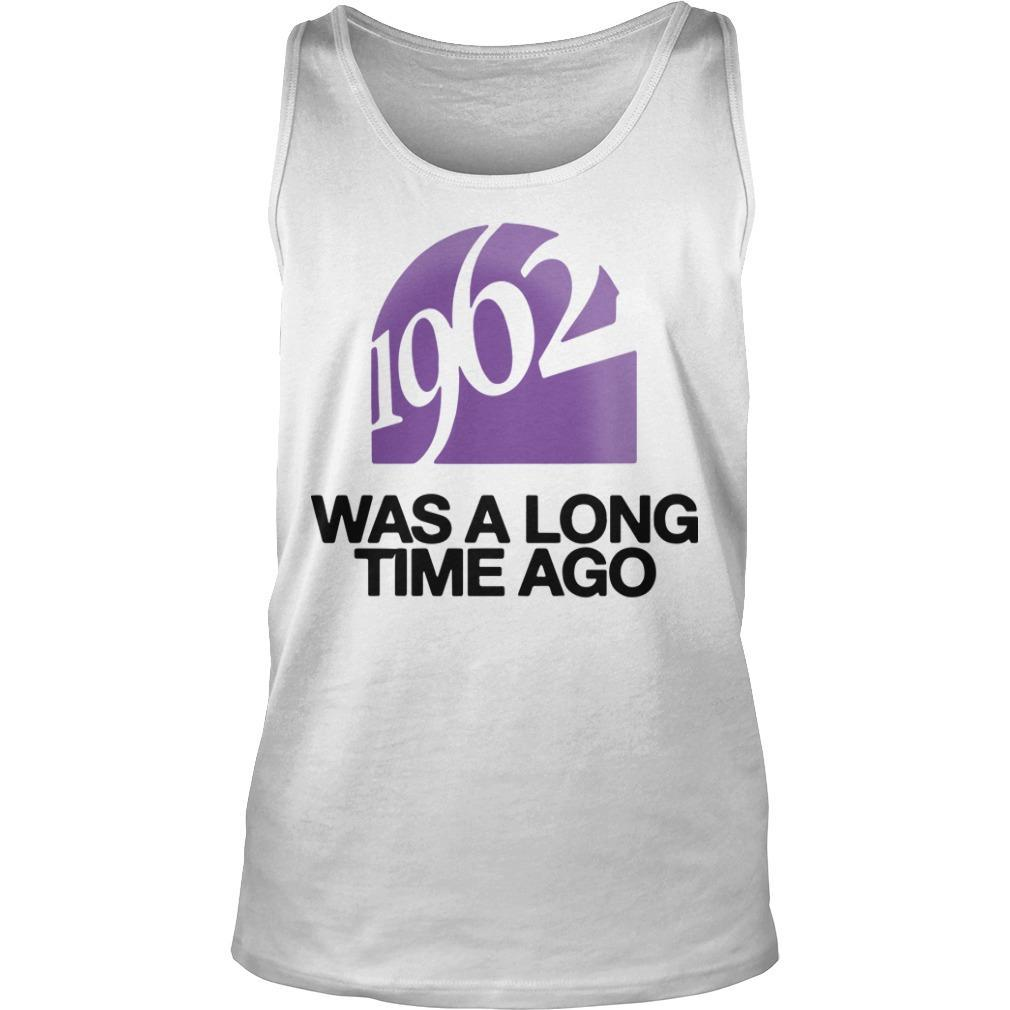 1962 Was A Long Time Ago Tank Top