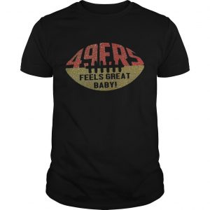 49ers Feels Great Baby Shirt