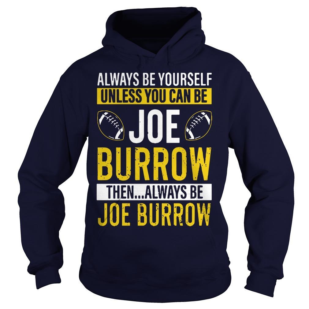 Always Be Yourself Unless You Can Be Joe Burrow Hoodie
