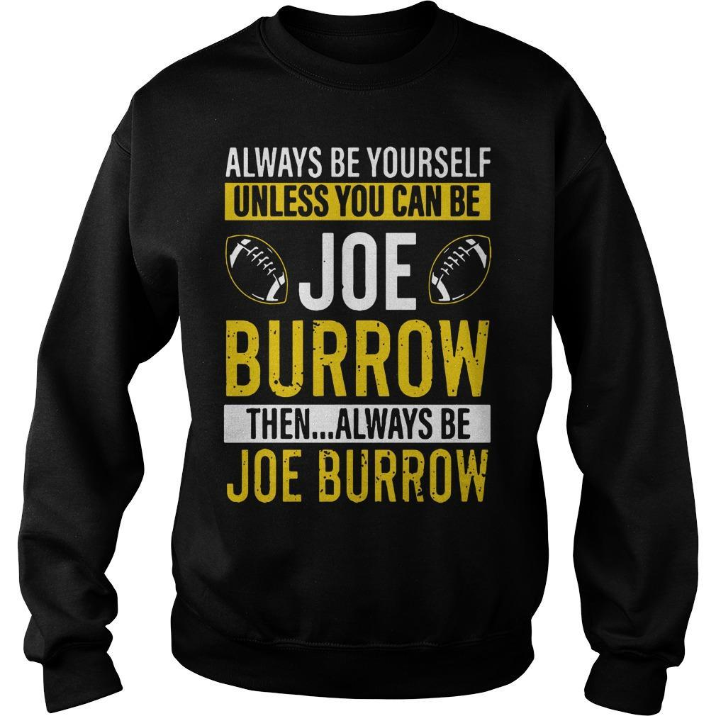 Always Be Yourself Unless You Can Be Joe Burrow Sweater