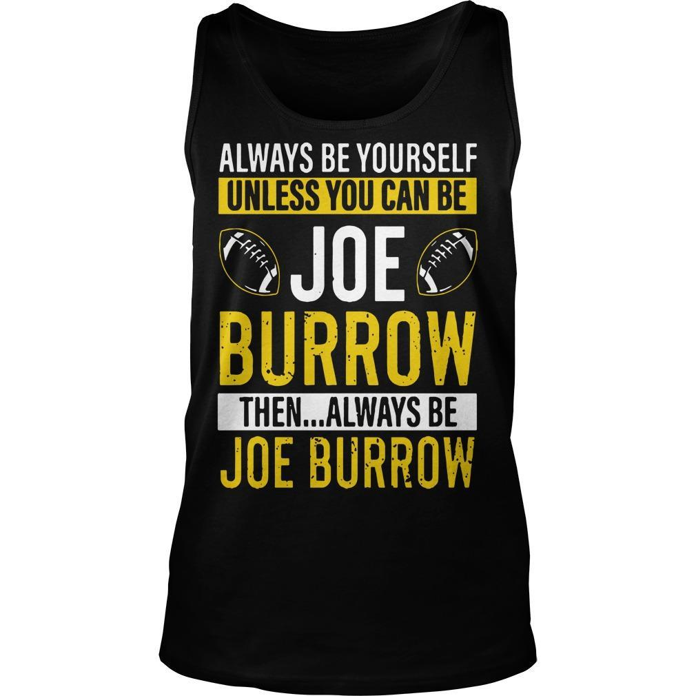 Always Be Yourself Unless You Can Be Joe Burrow Tank Top