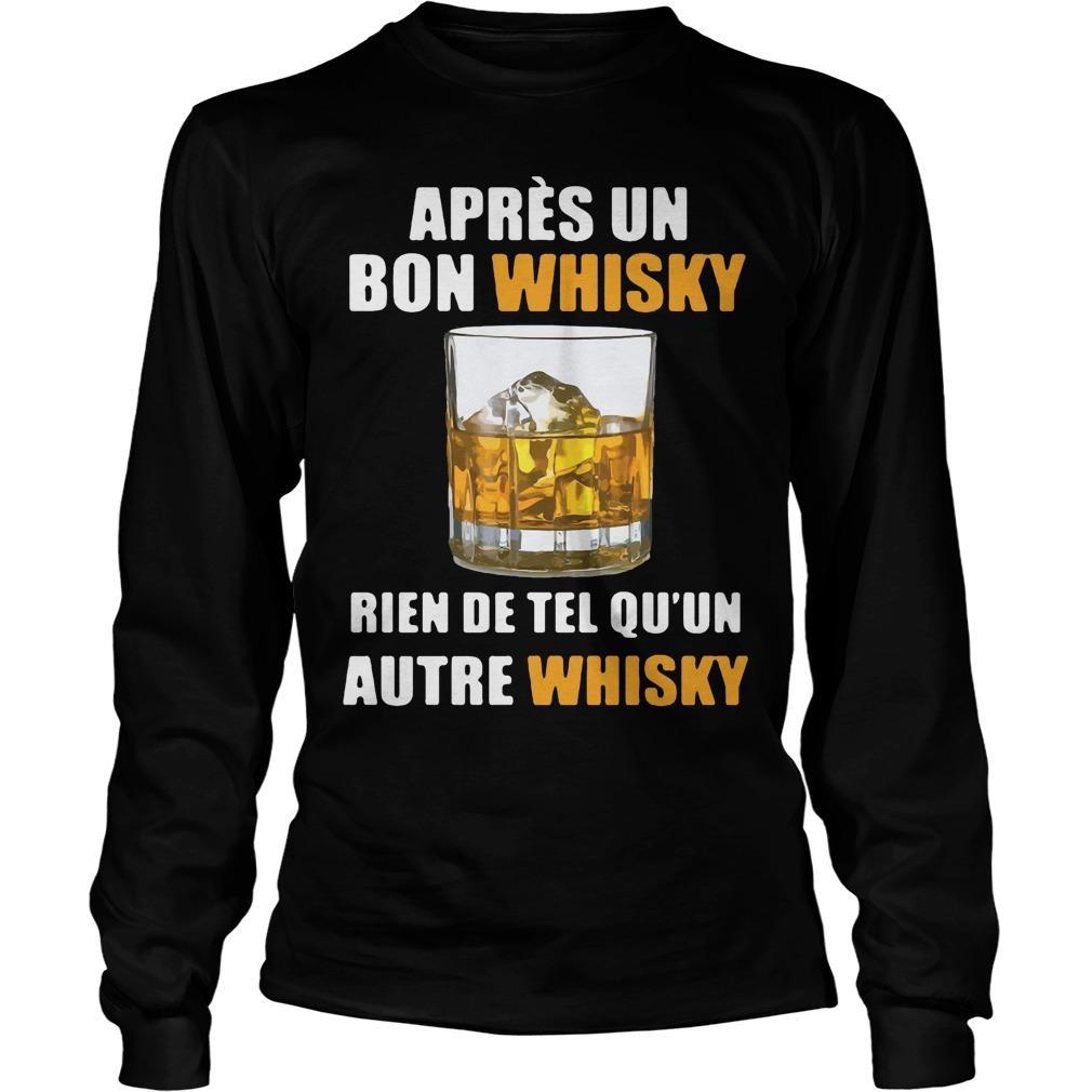 Après Un Bon Whisky Rien De Tel Qu'un Autre Whisky Longsleeve