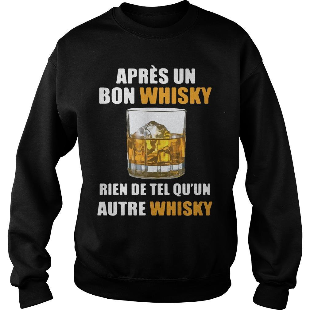 Après Un Bon Whisky Rien De Tel Qu'un Autre Whisky Sweater