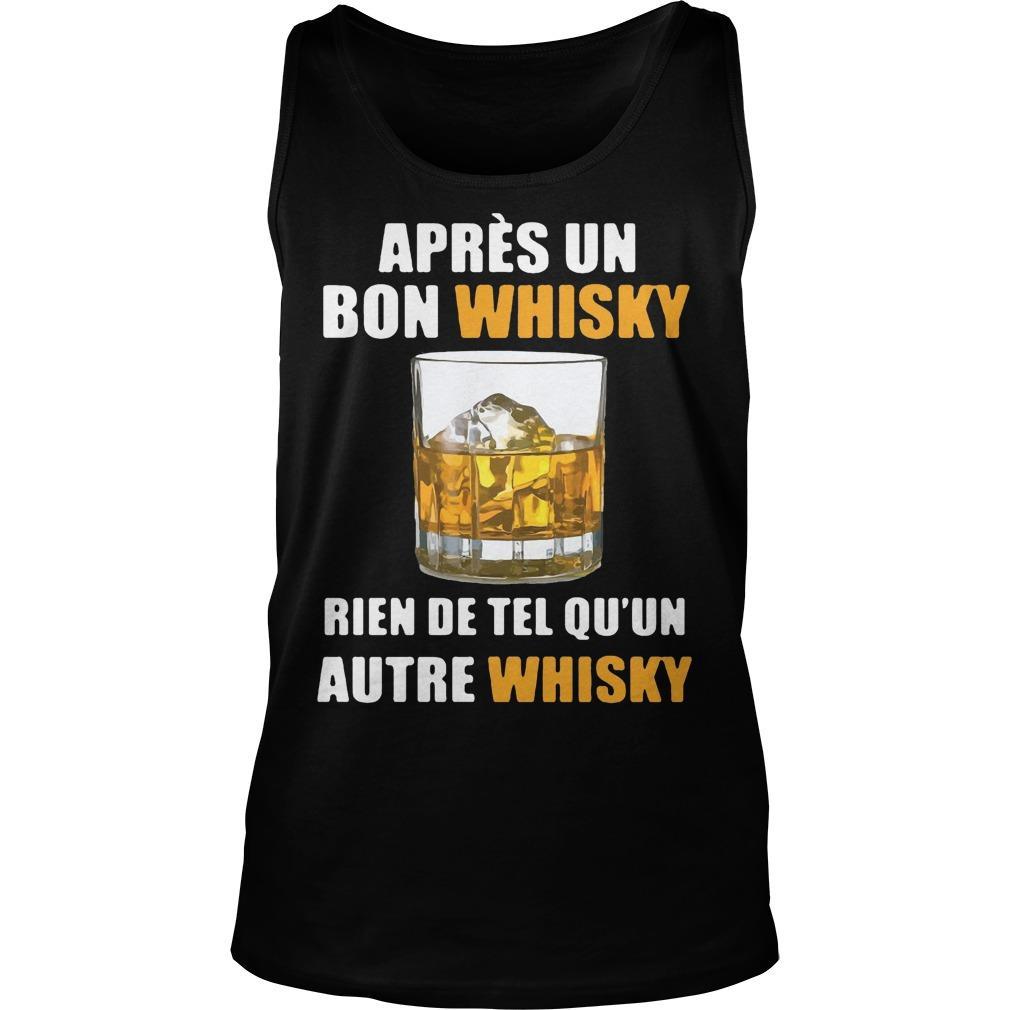 Après Un Bon Whisky Rien De Tel Qu'un Autre Whisky Tank Top