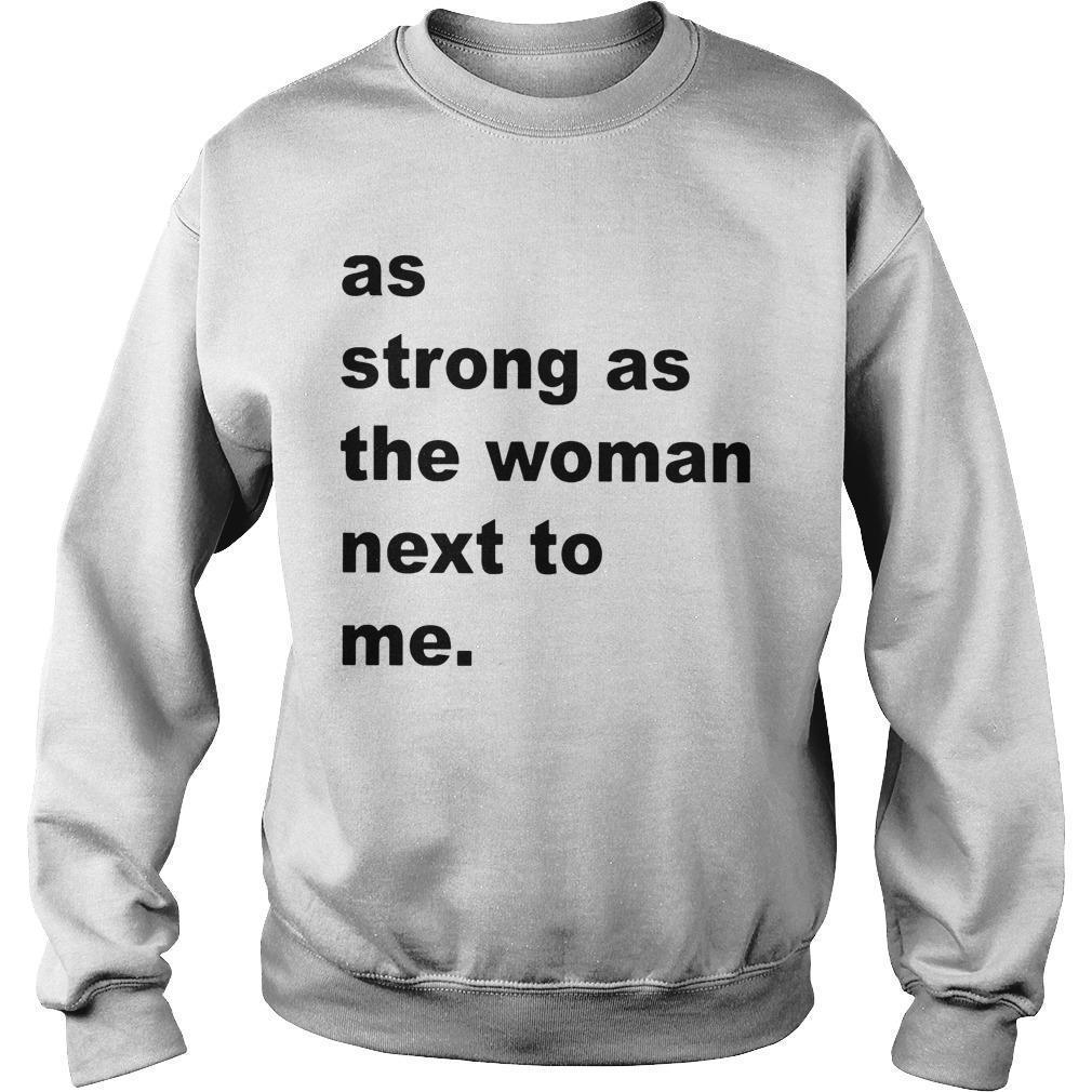 As Strong As The Woman Next To Me Sweater