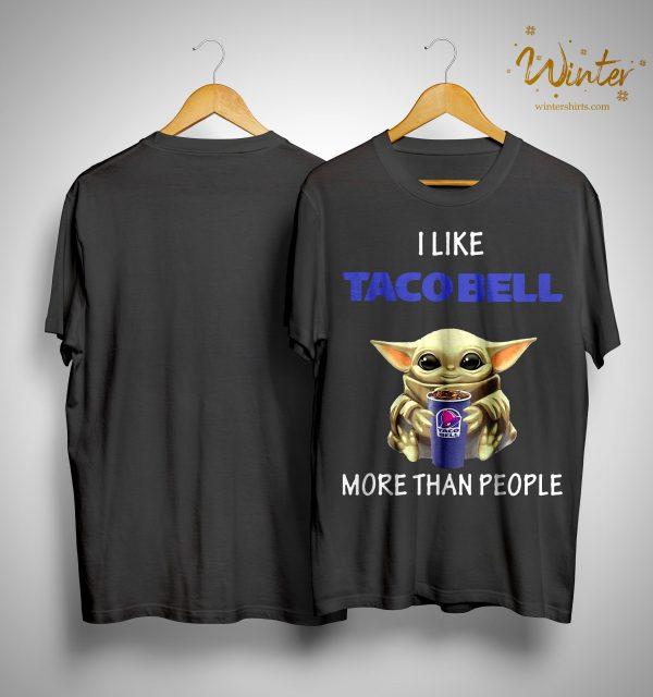 Baby Yoda I Like Taco Bell More Than People Shirt