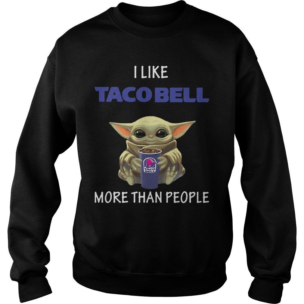 Baby Yoda I Like Taco Bell More Than People Sweater