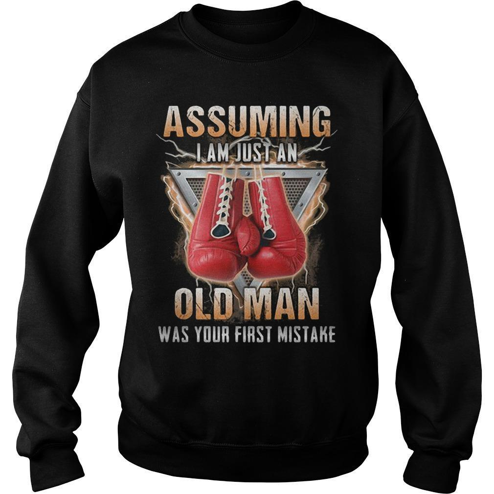 Boxer Assuming I Am Just An Old Man Was Your First Mistake Sweater