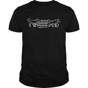 Braver Mountain Mushing Shirt