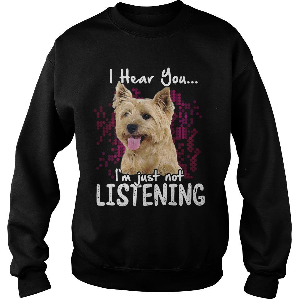 Cairn Terrier I Hear You I'm Just Not Listening Sweater