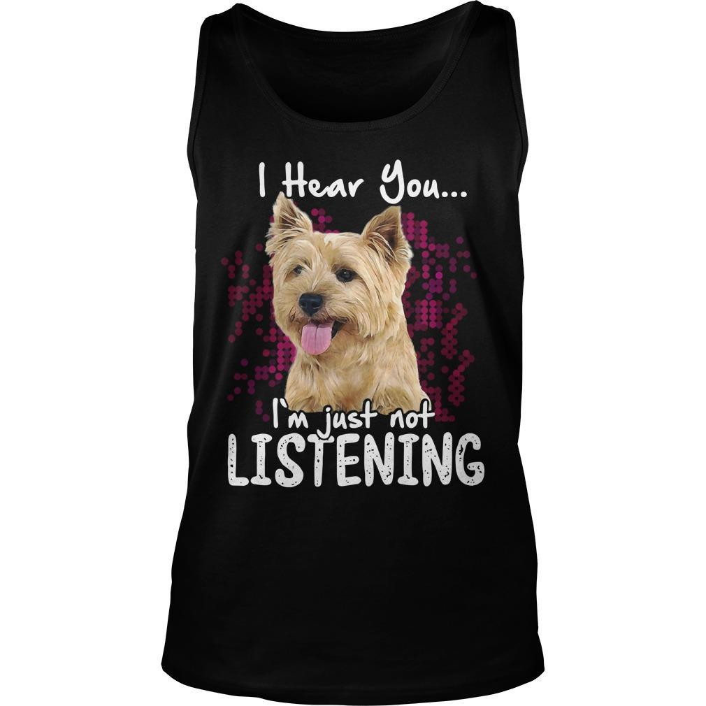 Cairn Terrier I Hear You I'm Just Not Listening Tank Top