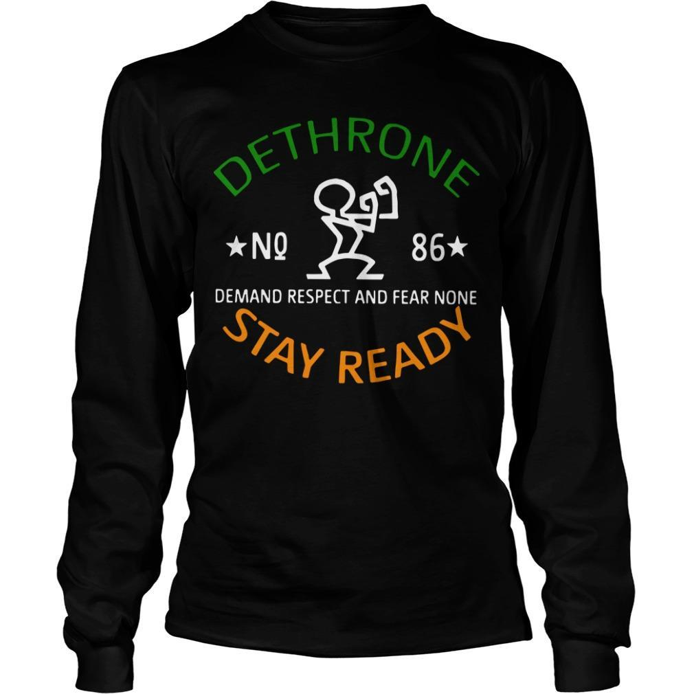 Dethrone No 86 Demand Respect And Fear None Stay Ready Longsleeve