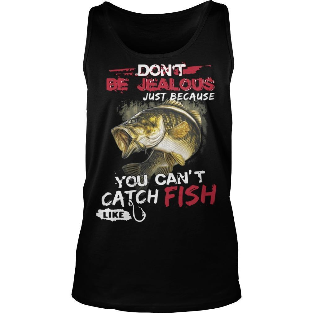 Don't Be Jealous Just Because You Can't Catch Fish Like Sarah Tank Top