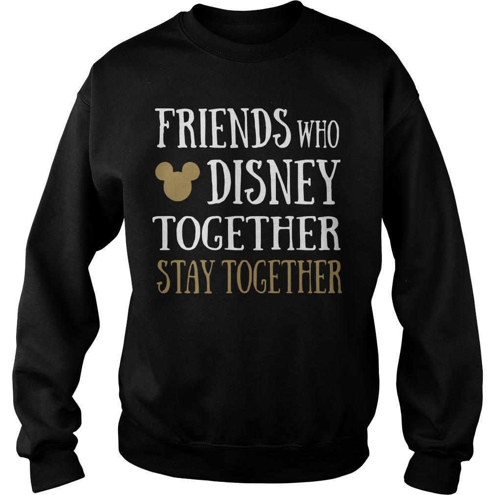 Friends Who Disney Together Stay Together Sweater