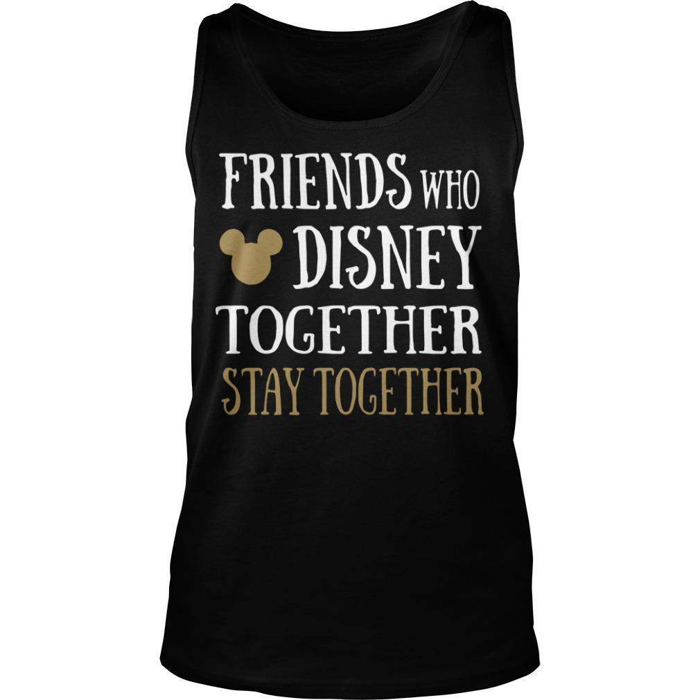 Friends Who Disney Together Stay Together Tank Top