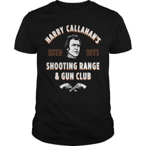 Harry Callahan's Estd 1971 Shooting Range And Gun Club Shirt