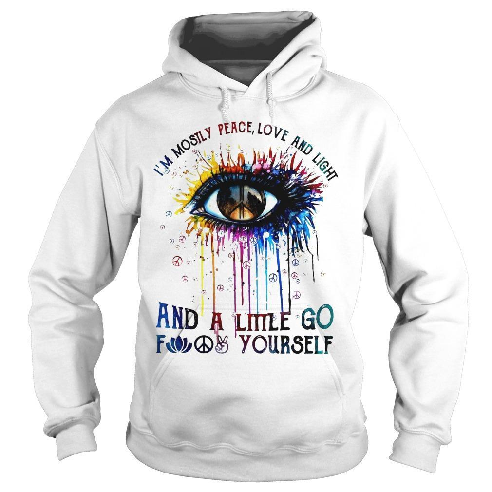 Hippie Eye I'm Mostly Peace Love And Light And A Little Go Fuck Yourself Hoodie