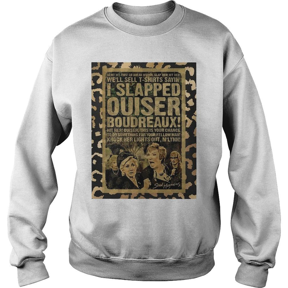 I Slapped Ouiser Boudreaux Sweater