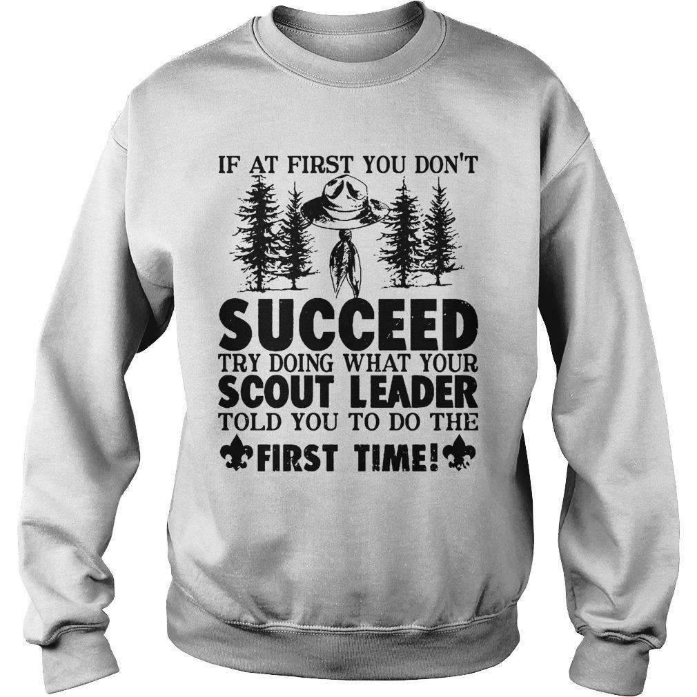 If At First You Don't Succeed Try Doing What Your Scout Leader Sweater