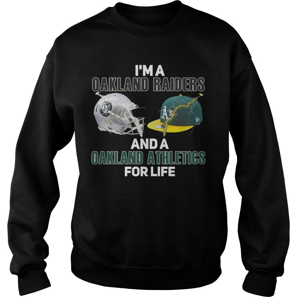 I'm A Oakland Raiders And A Oakland Athletics For Life Sweater