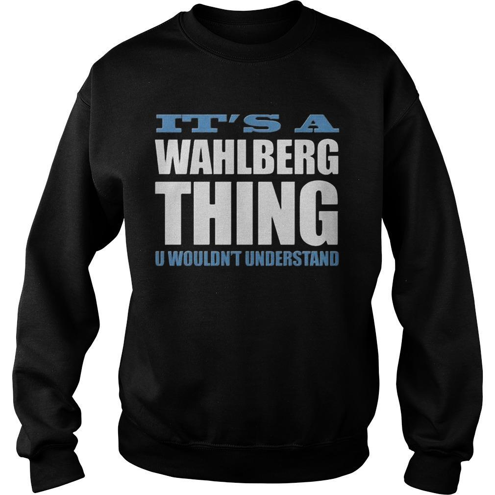 It's A Wahlberg Thing U Wouldn't Understand Sweater