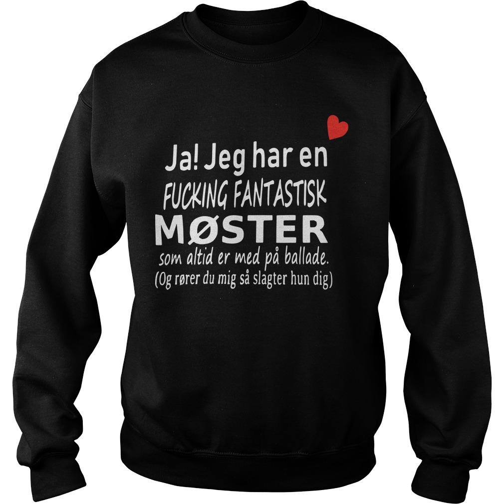 Ja Jeg Har En Fucking Fantastisk Moster Sweater