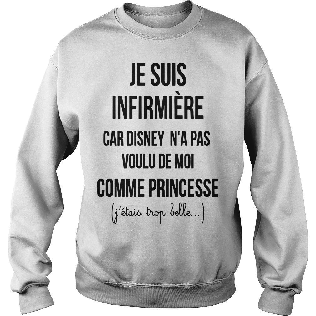 Je Suis Infirmière Car Disney N'a Pas Voulu De Moi Comme Princesse Sweater