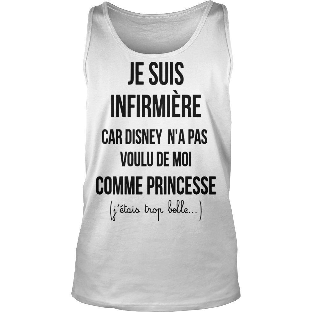 Je Suis Infirmière Car Disney N'a Pas Voulu De Moi Comme Princesse Tank Top