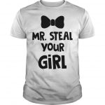 Mr Steal Your Girl Shirt