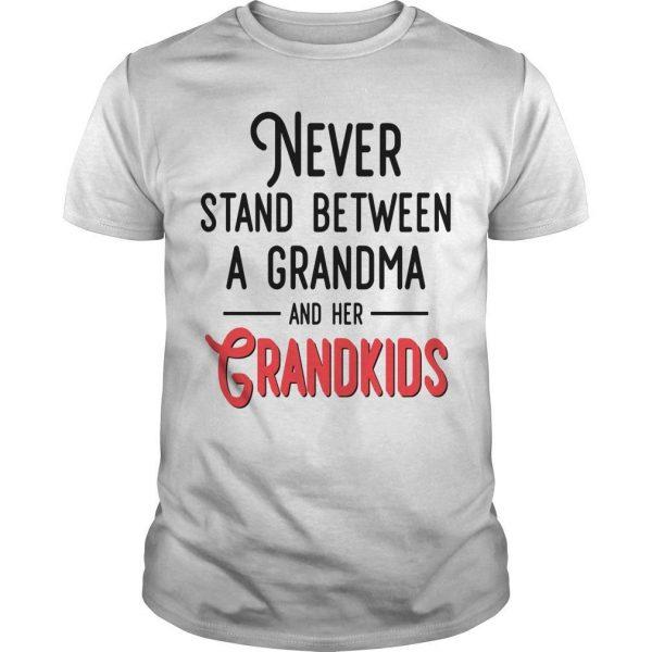 Never Stand Between A Grandma And Her Grandkids Shirt