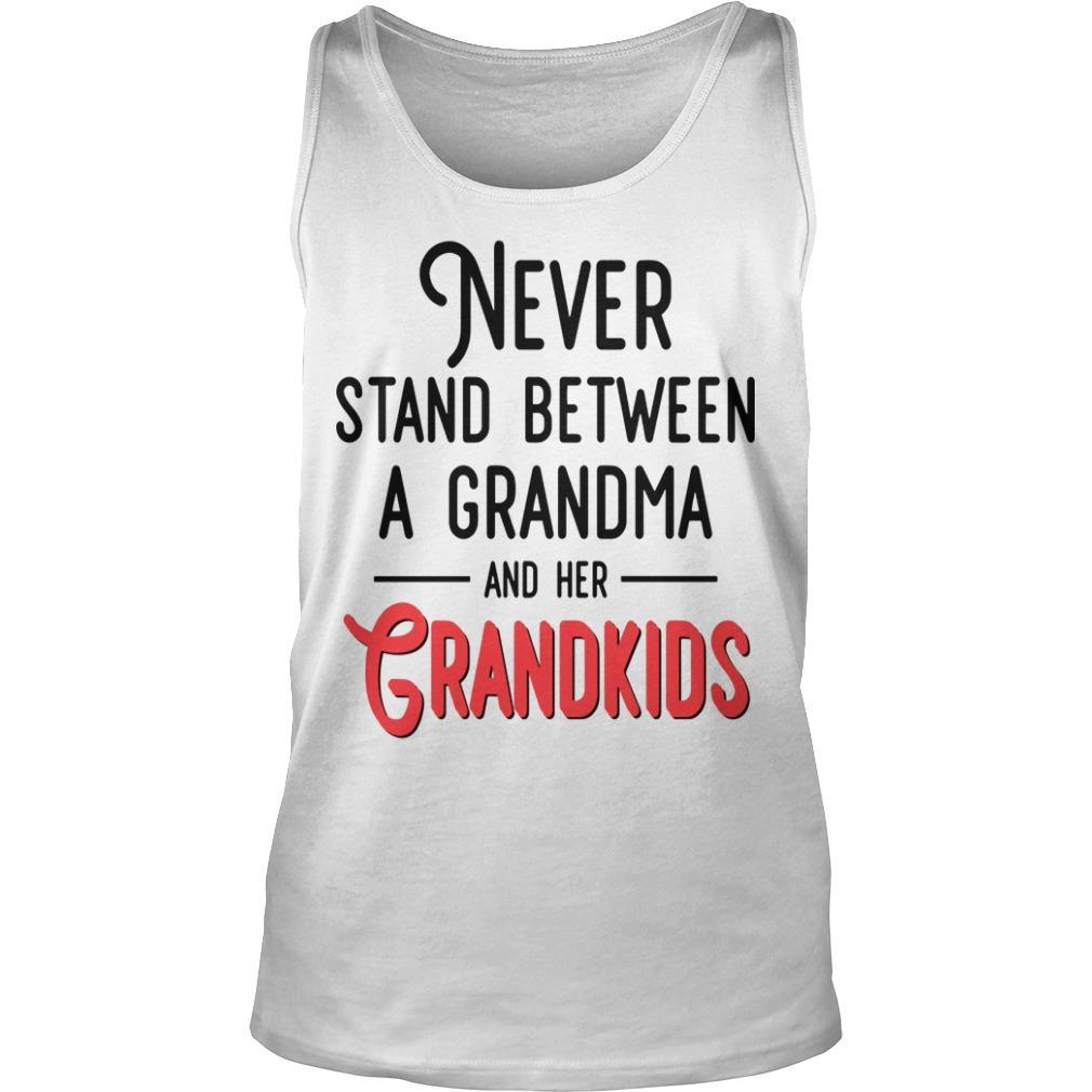 Never Stand Between A Grandma And Her Grandkids Tank Top