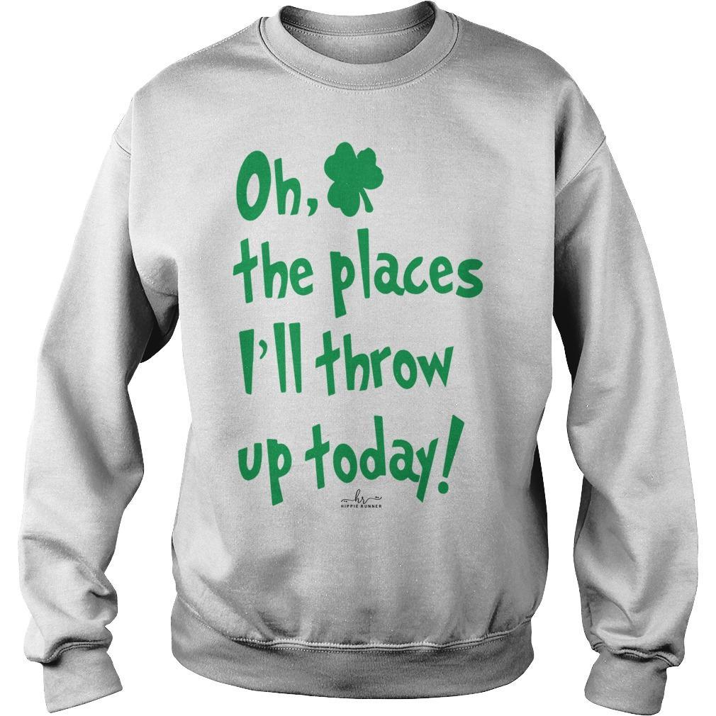 Oh The Places I'll Throw Up Today Sweater