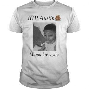 Rip Austin Mama Loves You Shirt