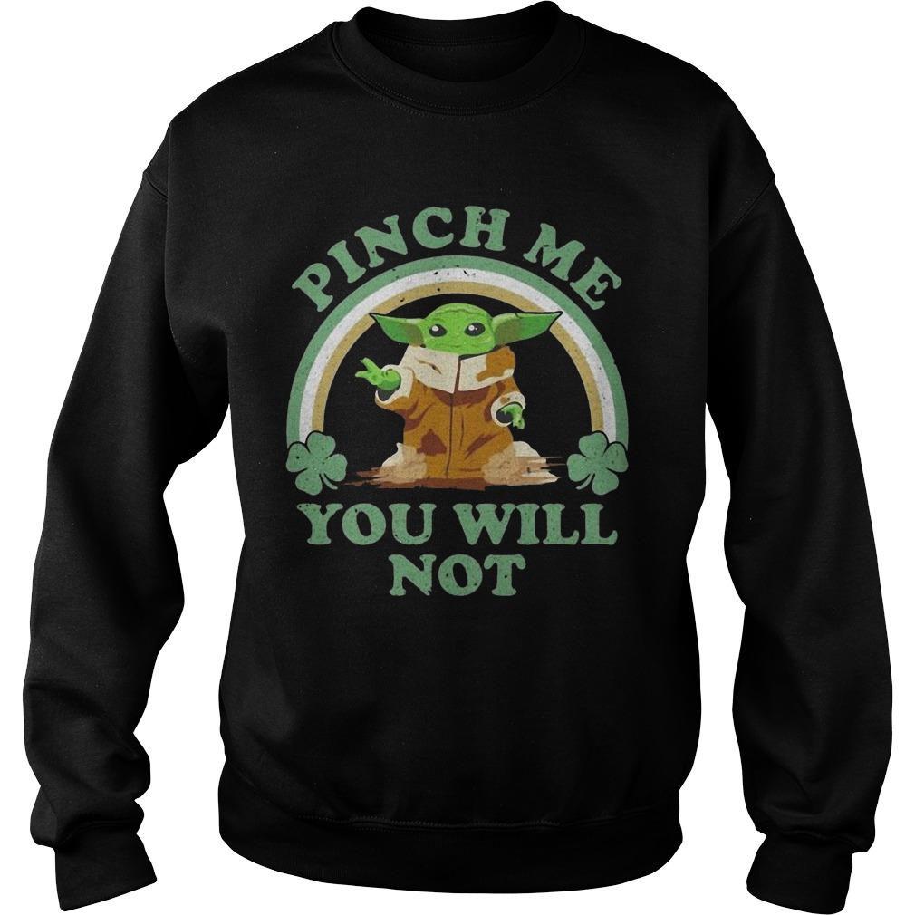 St Patrick's Day Baby Yoda Pinch Me You Will Not Sweater