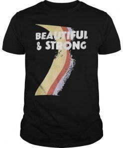 T Shirt Beautiful And Strong Bash