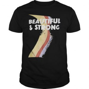 T Shirt Beautiful And Strong Bash