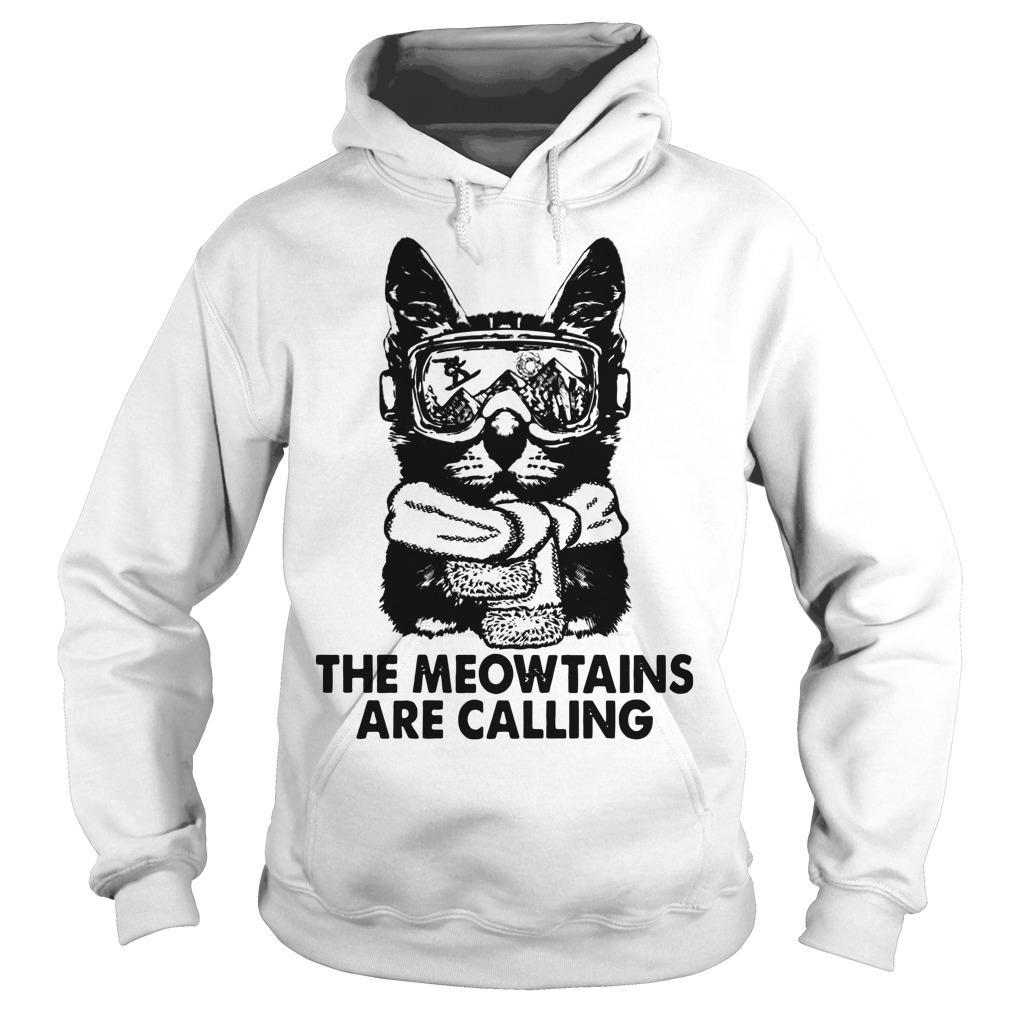 The Meowtains Are Calling Hoodie
