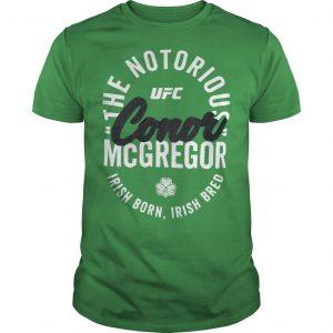 The Notorious Conor Mcgregor Irish Born Irish Bred Shirt