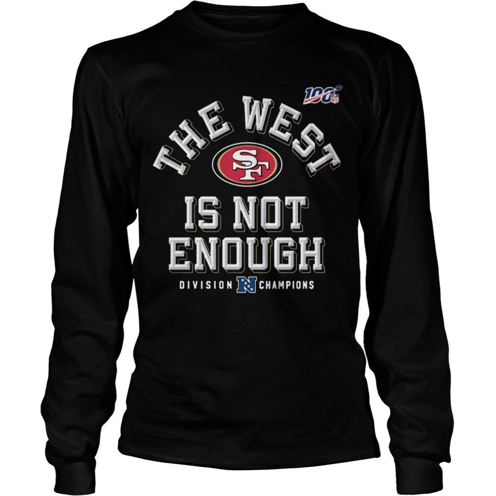 The West Is Not Enough San Francisco 49ers T Longsleeve