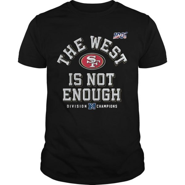 The West Is Not Enough San Francisco 49ers T Shirt