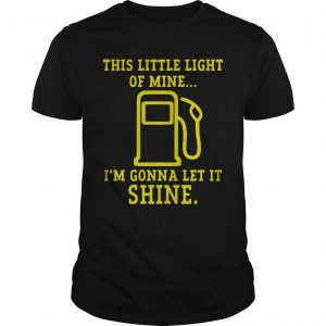 This Little Light Of Mine I'm Gonna Let It Shine T Shirt