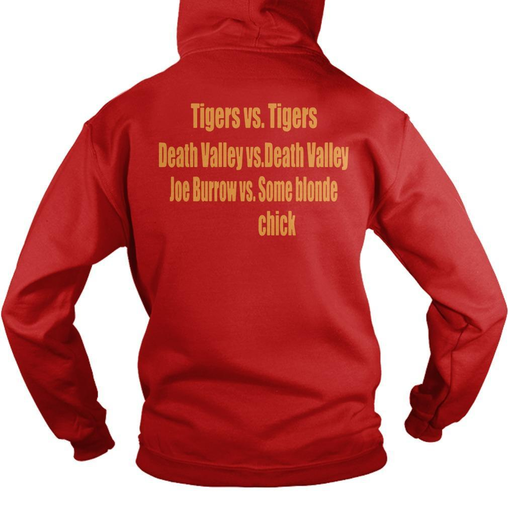 Tigers Vs Tigers Death Valley Vs Death Valley Joe Burrow Vs Some Blonde Chick Hoodie