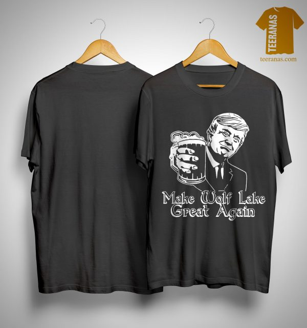 Trump Make Wolf Lake Great Again Shirt