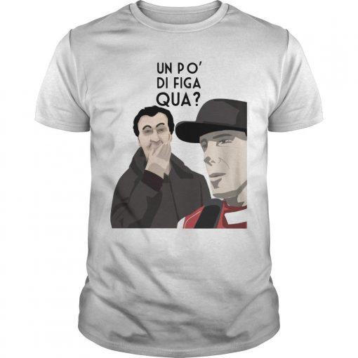 Un Po' Di Figa Qua Shirt