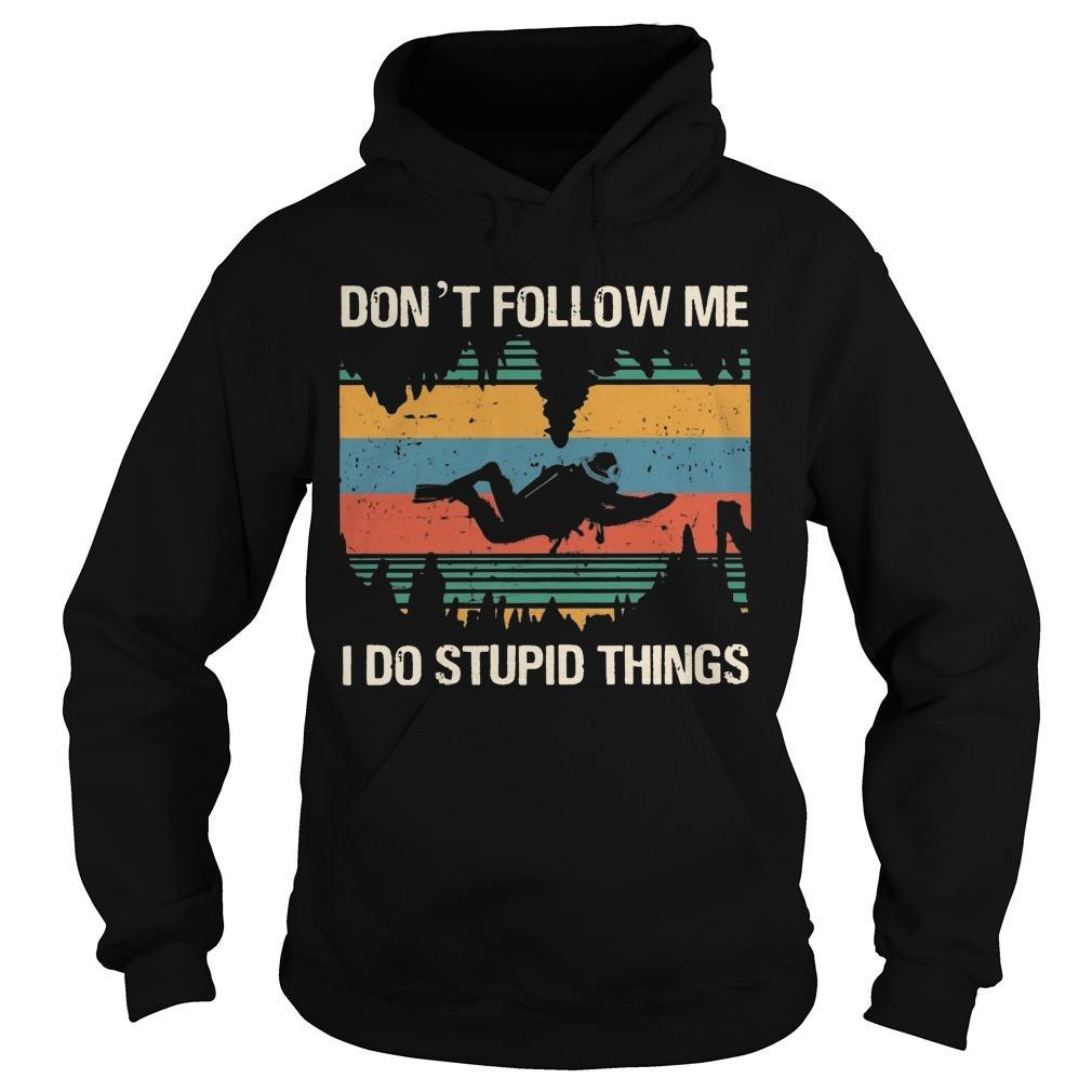 Vintage Bigfoot Cave Diving Don't Follow Me I Do Stupid Things Hoodie