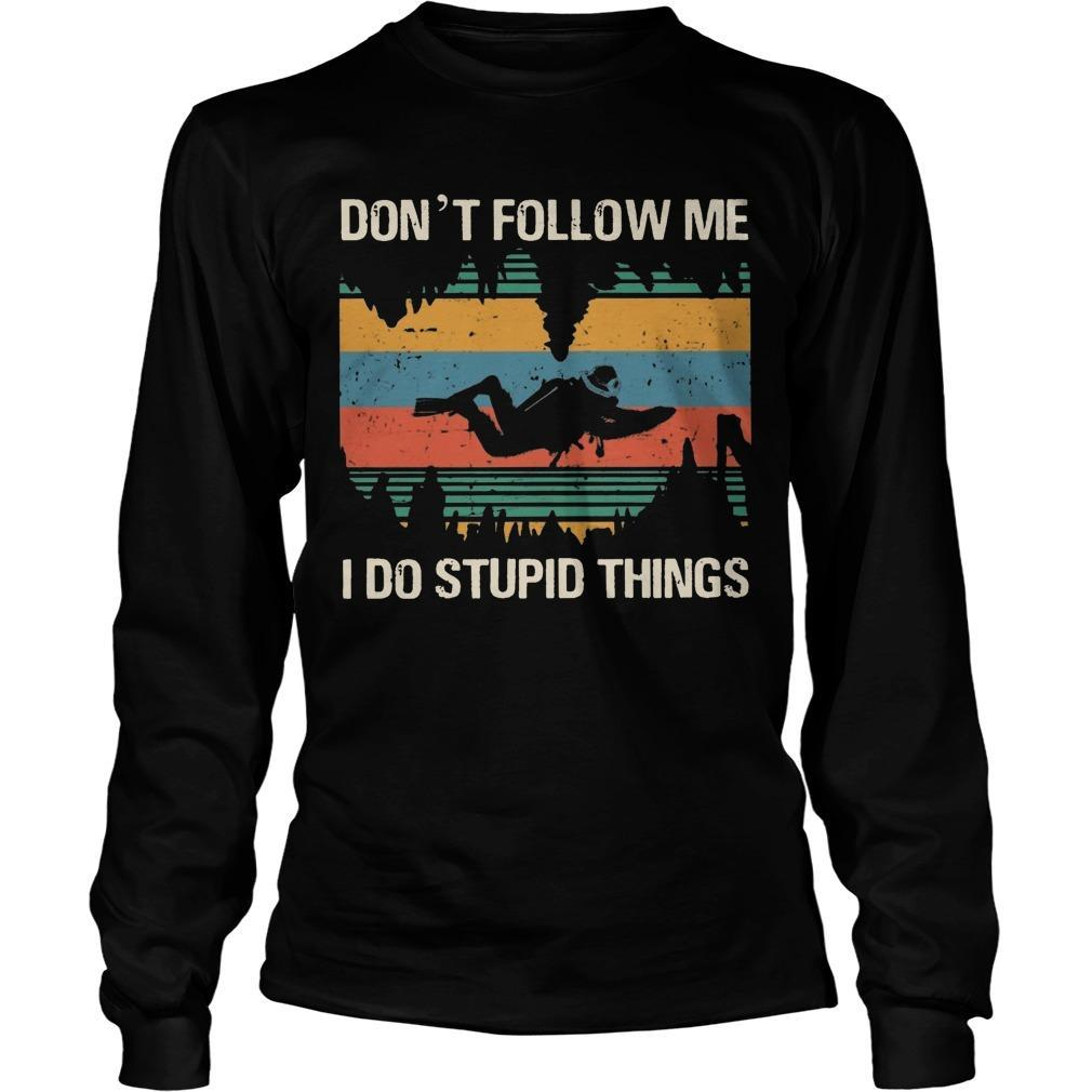 Vintage Bigfoot Cave Diving Don't Follow Me I Do Stupid Things Longsleeve