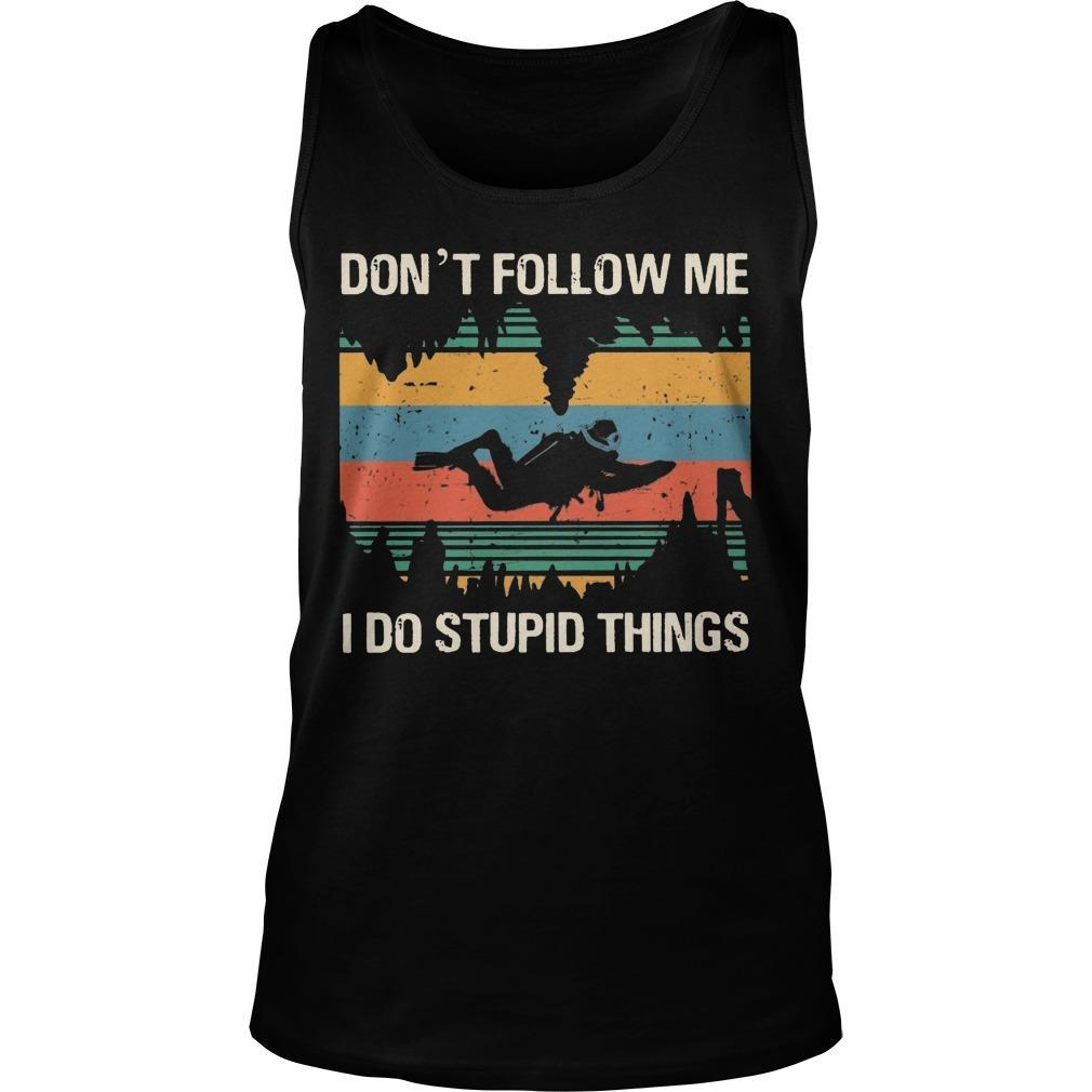 Vintage Bigfoot Cave Diving Don't Follow Me I Do Stupid Things Tank Top